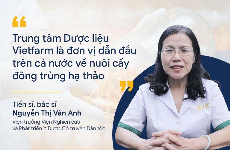 Tiến sĩ Vân Anh đánh giá đông trùng hạ thảo Vietfarm