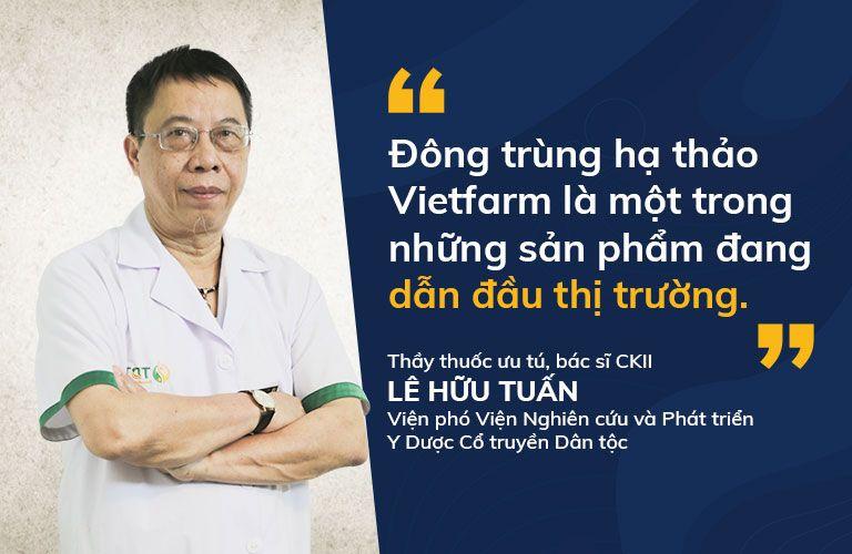 Bác sĩ Lê Hữu Tuấn đánh giá về đông trùng hạ thảo Vietfarm