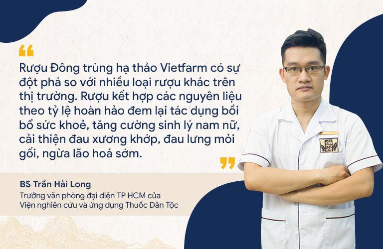 BS Trần Hải Long đánh giá rất cao tác dụng của rượu đông trùng hạ thảo Vietfarm