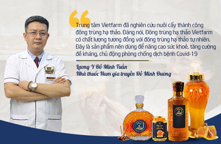 Lương y Đỗ Minh Tuấn - Giám đốc chuyên môn Nhà thuốc nam gia truyền Đỗ Minh Đường khuyên mọi người sử dụng đông trùng hạ thảo Vietfarm